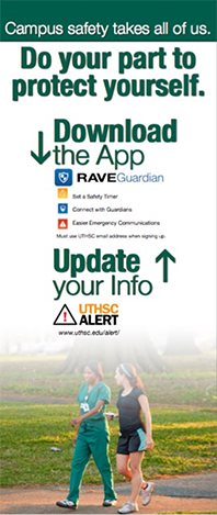 Flyer that says Campus Safety takes all of us. Do your part to protect yourself and encourages people to download the Guardian app and update their UTHSC informaion.