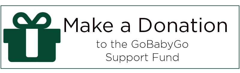 Make a donation to the Go Baby Go support fund.